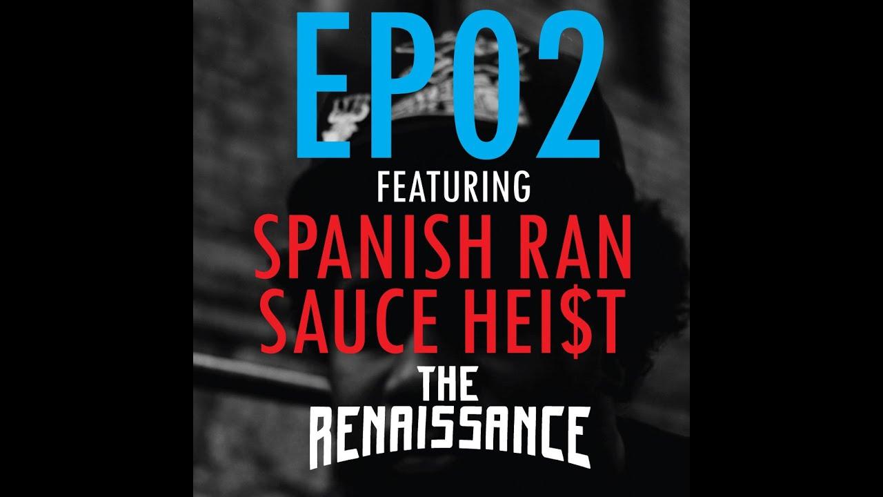 The Renaissance - Spanish Ran & Sauce Heist - S1:E2