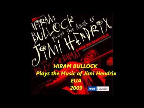 HIRAM BULLOCK    Plays the Music of Jimi Hendrix 2009