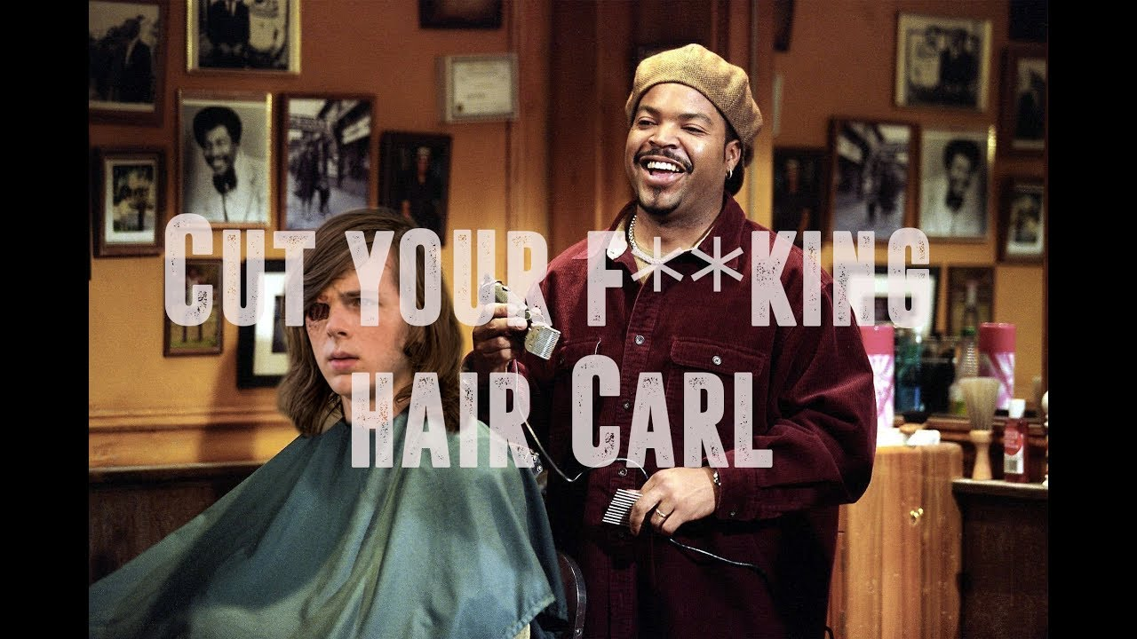 Cut your fucking hair