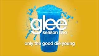 Only The Good Die Young | Glee [HD FULL STUDIO]
