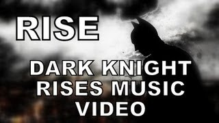 RISE - Dark Knight Rises/Batman Song