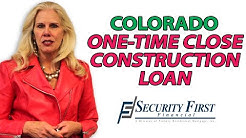 Colorado One-Time Close Construction to Perm Financing - Carol A. Core - Security First Financial