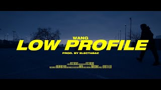 WANG - LOW PROFILE (Official Video) Prod. by Electabaz