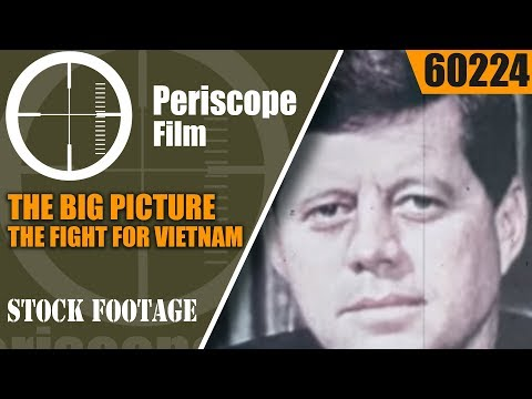THE BIG PICTURE   THE FIGHT FOR VIETNAM  HISTORY OF VIETNAM WAR 60224