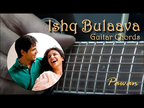 Ishq Bulaava - Hasee To Phasee - Guitar Chords Lesson