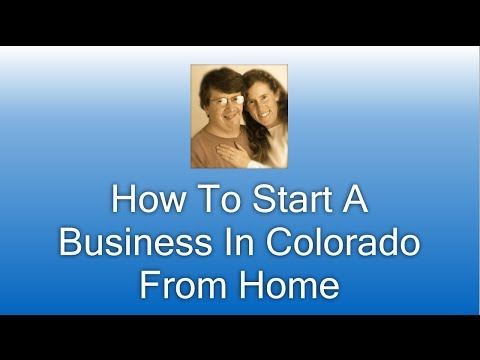 How To Start A Business In Colorado From Home