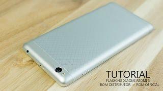 Tutorial Flash Xiaomi Redmi 3 dari ROM Distributor ke ROM Official