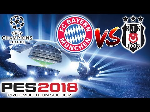 FC BAYERN MÜNCHEN - BEŞİKTAŞ ŞAMPİYONLAR LİGİ MAÇI | PES 2018
