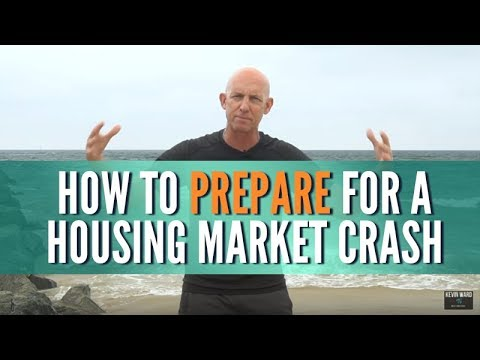 HOW TO PREPARE FOR A HOUSING MARKET CRASH - KEVIN WARD