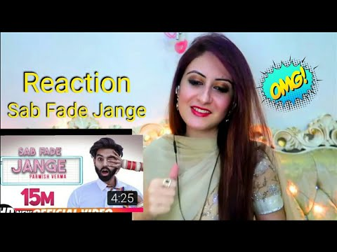 Sab Fade Jange | Parmish Verma | Pakistani Reaction