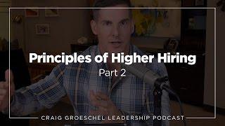 Craig Groeschel Leadership Podcast - Principles of Higher Hiring, Part 2