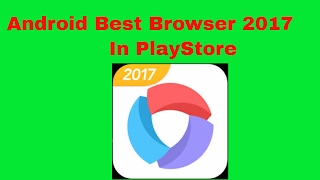Android best browser 2017