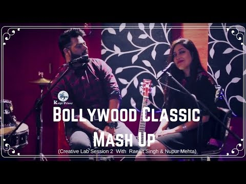Raenit Singh & Nupur Mehta | Bollywood Classic Mash Up | Creative Lab Session 2  | Knight Pictures