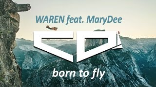 WAREN feat. MaryDee - Born To Fly