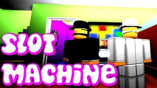 Slot Machine - A ROBLOX Machinima