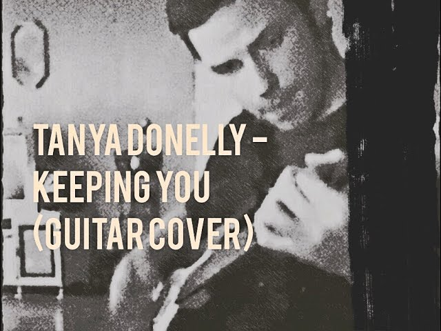 tanya-donelly-keeping-you-guitar-cover-jon-f-ellis