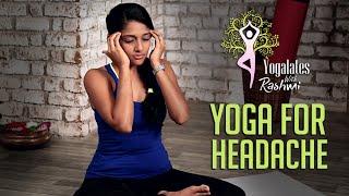 Yoga To Cure Headache | Yogalates With Rashmi Ramesh | Mind Body Soul