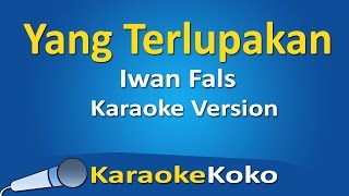 Iwan Fals - Yang Terlupakan ( Karaoke Version ) No Vocal Lirik