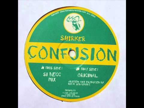 Shirker - Confusion (Si Begg Remix)