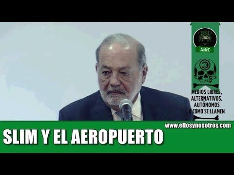 Carlos Slim habló. El Aeropuerto, va