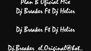 Plan B Oficial Mix Dj Breaker Ft Dj Helier