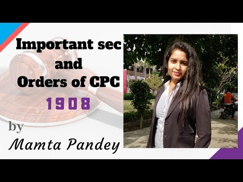 🔥🔥IMPORTANT SEC. & ORDERS OF CPC BY MAMTA PANDEY☺