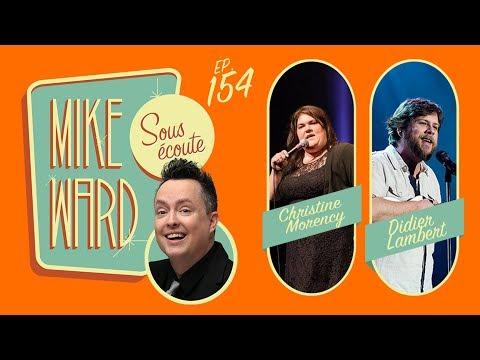 MIKE WARD SOUS ÉCOUTE #154 – (Christine Morency et Didier Lambert)
