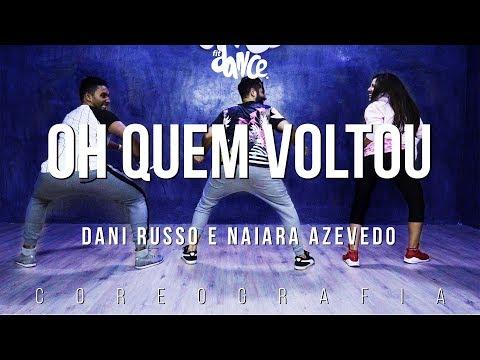 Dani Russo ft Pocahontas e Naiara Azevedo - Oh Quem Voltou (COREOGRAFIA)