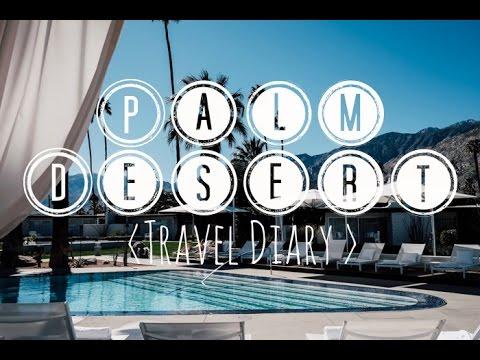 Palm Desert Travel Diary 2016