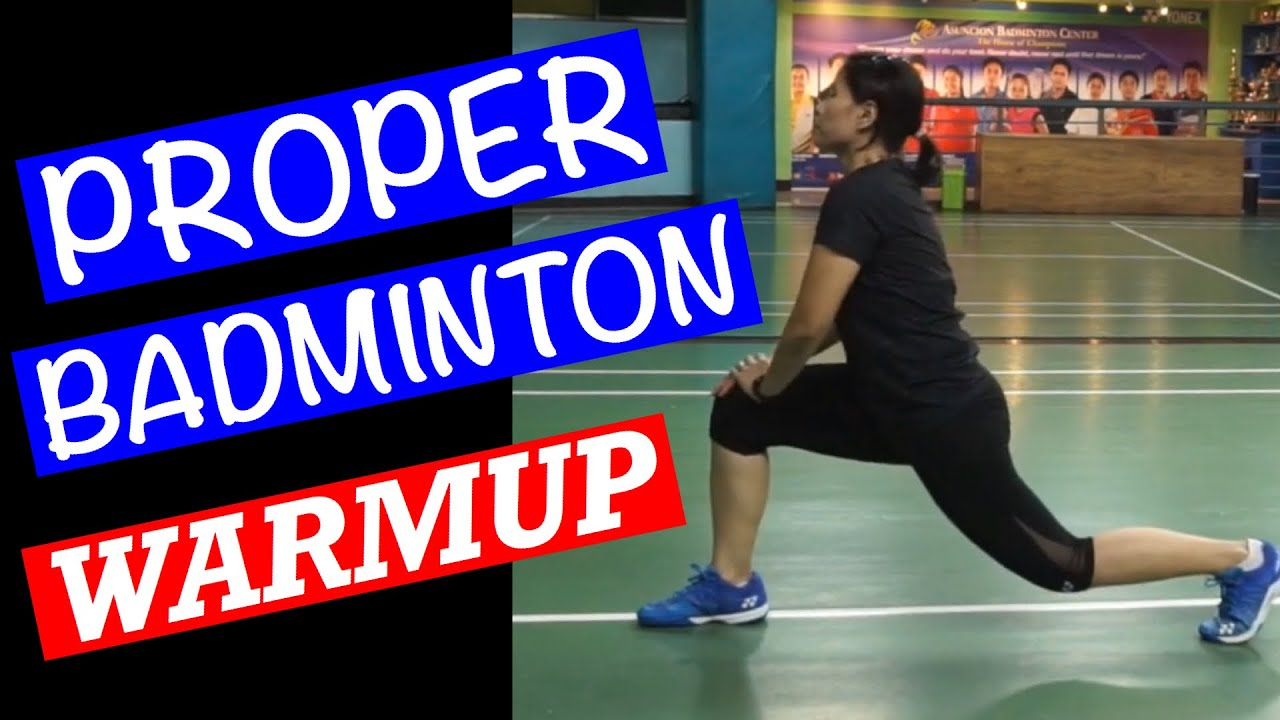 PROPER BADMINTON WARMUP- How to warm up the body to play your best and avoid injury #badmintonwarmup
