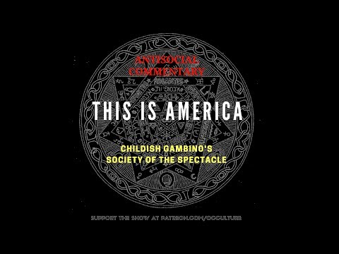 """Antisocial Commentary // Childish Gambino's """"This Is America"""": The Society of the Spectacle"""