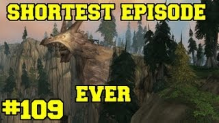 Shortest Episode Ever - Let's Play WoW - Episode 109