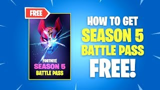 How to Get SEASON 5 BATTLE PASS FREE in Fortnite Battle Royale