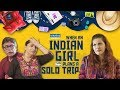 When An Indian Girl Plans A Solo Trip - Ft. Niki Mehra | WittyFeed