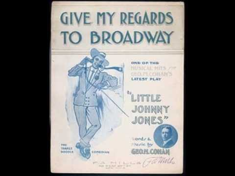 Give My Regards to Broadway  Billy Murray 1905