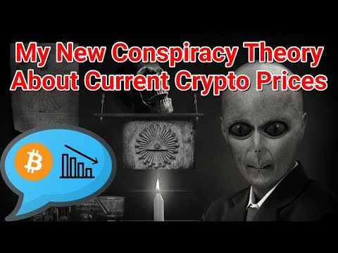 My New Conspiracy Theory About Current Crypto Prices