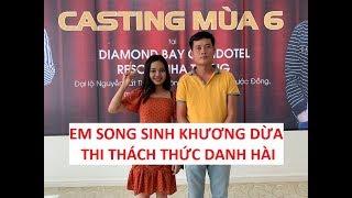 Em song sinh Khương Dừa thi Thách thức danh hài, tự tin lấy 100 triệu!!!