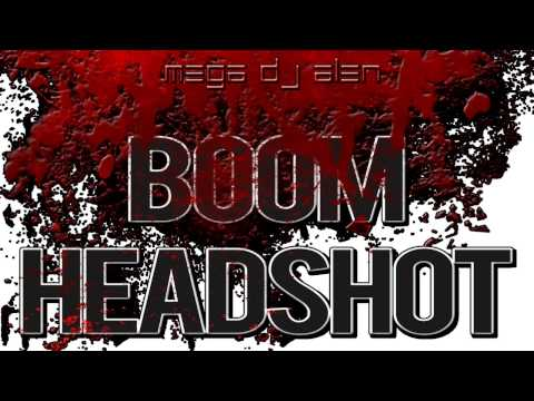 BOOM HEADSHOT  MegaDjAlen mix DUBSTEP