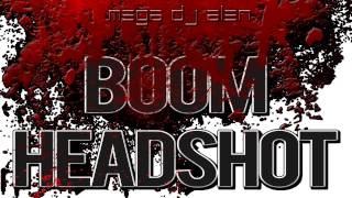 BOOM HEADSHOT - MegaDjAlen (mix) (DUBSTEP)