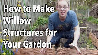 How to Make Willow Structures for Your Garden