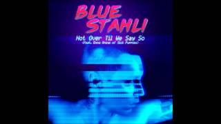 Blue Stahli - Not Over Til We Say So