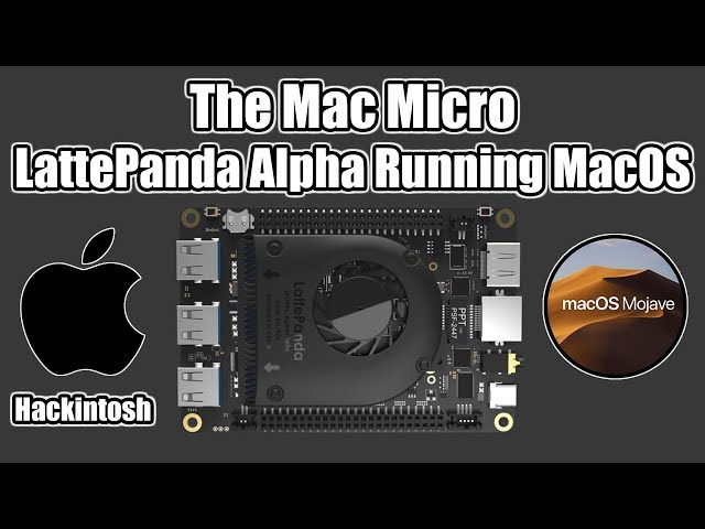 LattePanda Alpha Hackintosh: you can install macOS on this