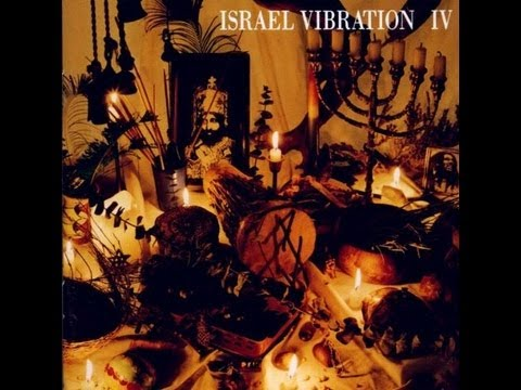 ISRAEL VIBRATION - Naw Give Up The Fight (IV)