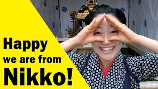 Happy we are from NIKKO! Natural Magnificence,History,Heritage,Cuis...