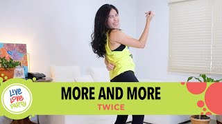 More and More by Twice | Live Love Party™ | Zumba® | Dance Fitness