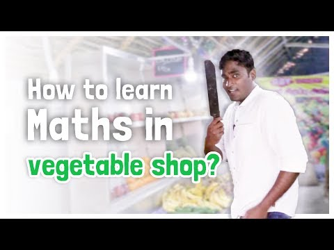 How can you learn mathematics in a vegetable shop?