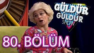 Güldür Güldür Show 80. Bölüm Tek Parça