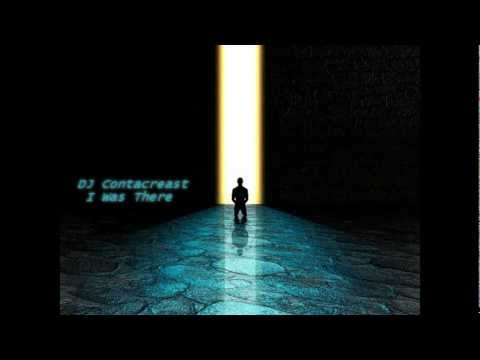 DJ Contacreast - I Was There