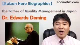 Dr. Edwards Deming - The Father of Quality Management【Kaizen Hero Biographies】