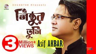 Asif Akbar - Nishthur Tumi | O Priya Tumi Kothay
